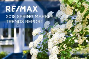 RE/MAX 2018 Spring Market Trends Report